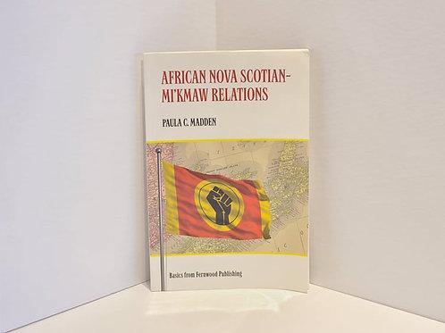 African Nova Scotia-Mi'kmaw Relations by Paula C. Madden