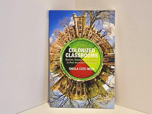 Colonized Classrooms by Sheila Cote-Meek