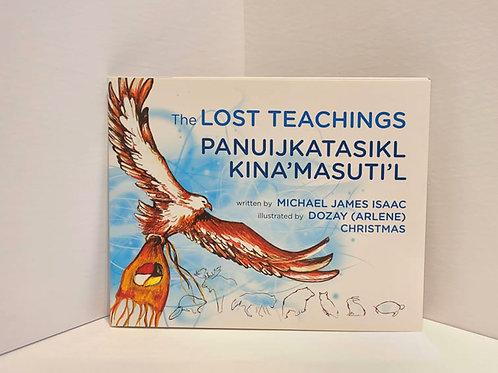 The Lost Teachings - Panuijkatasikl Kina'Masuti'l by Michael James Isaac