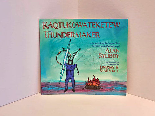 The Thundermaker - Micmac edition  by Alan Syliboy