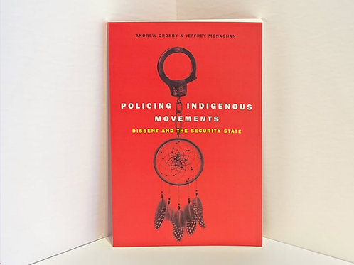 Policing Indigenous Movements -  Andrew Crosby & Jeffrey Monaghan