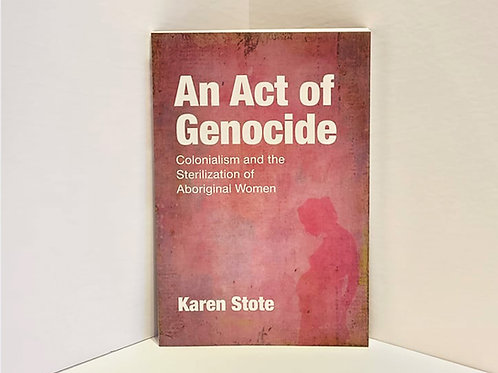 An Act of Genocide by Karen Stote
