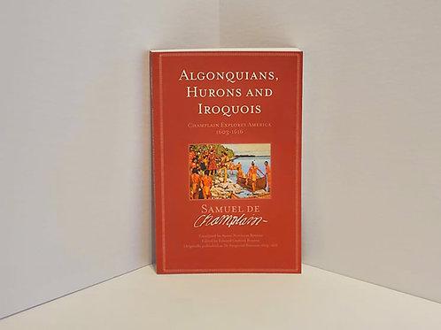 Algonquians, Hurons and Iroquois by Samuel De Champlain