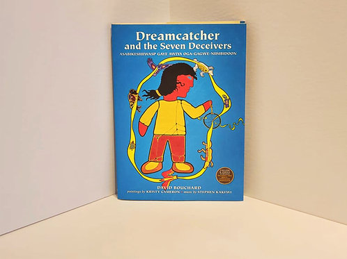 Dream Catcher and the Seven Deceivers  by David Bouchard