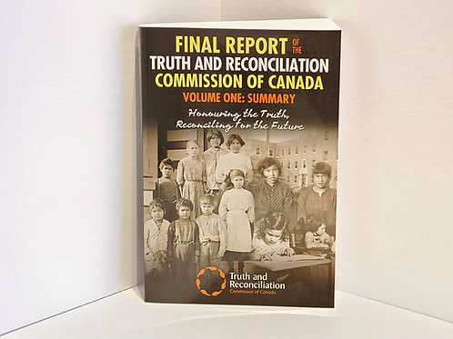 Final Report of the Truth and Reconciliation Commission of Canada: