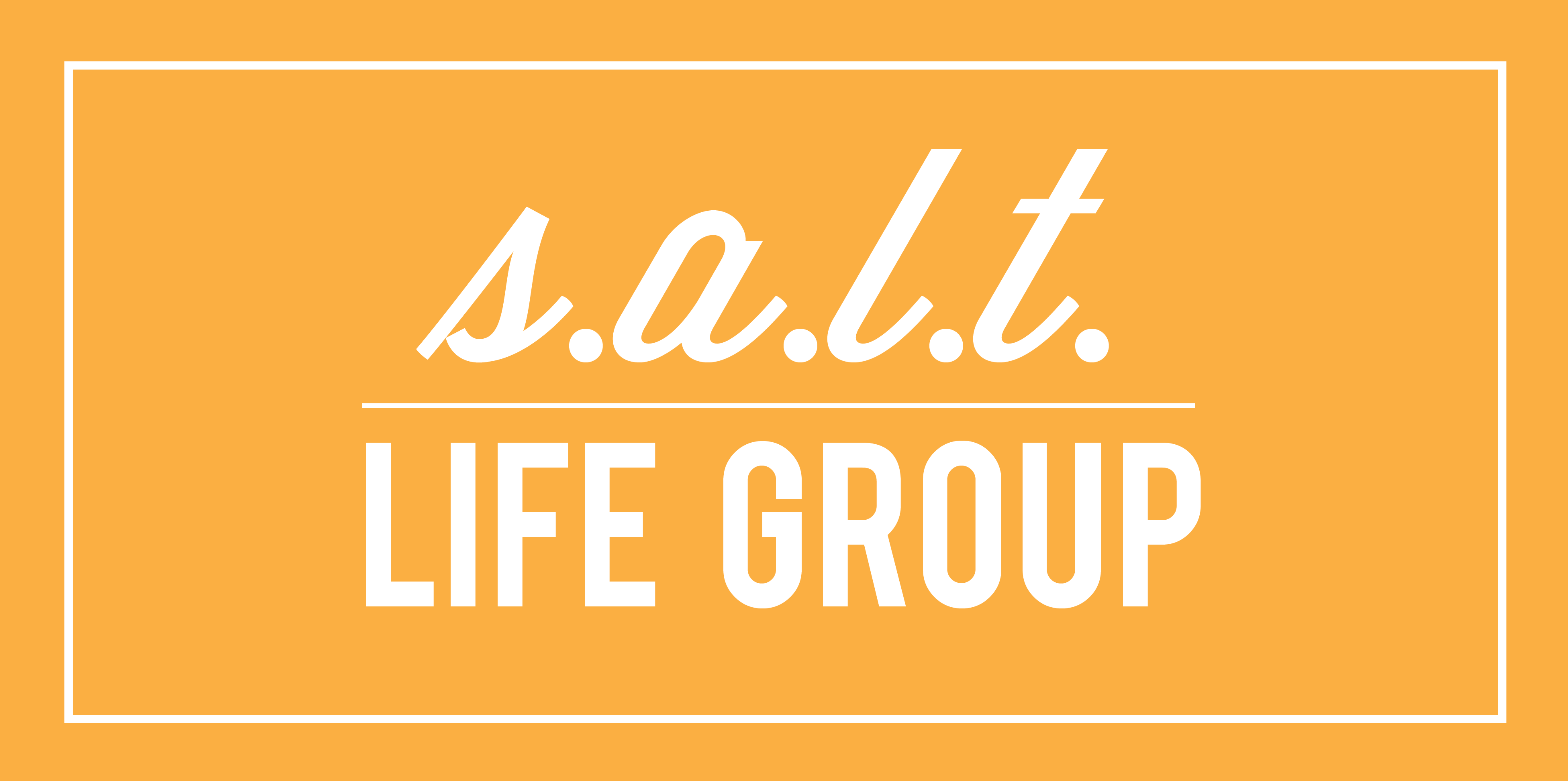S.A.L.T. Life Group