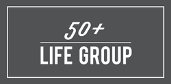 50+ Life Group
