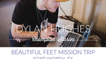 Beautiful Feet Trip- Dylan Hughes
