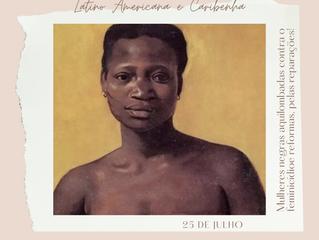25 de julho Dia Internacional da Mulher Negra Latino Americana e Caribenha.
