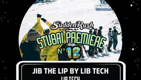 SIDE EVENT: JIB THE LIP BY LIB TECH