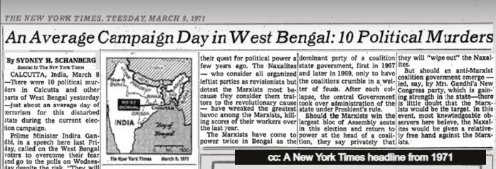 """A New York Times headline from 1971 - """"An average campaign day in West Bengal: 10 Political Murders"""""""