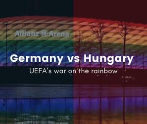 Germany VS Hungary   UEFA's war on the rainbow