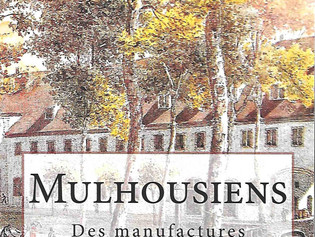 Parution du 3°volume  des MULHOUSIENS : Des Manufactures en Haute Alsace