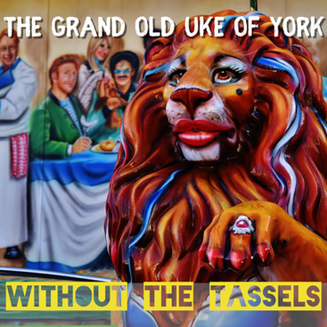 The Grand Old Uke of York - Without the