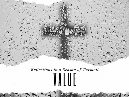 Reflections in a Season of Turmoil - Value