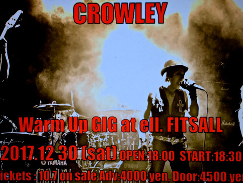 Crowley 2017.12.30 Warm Up GIG 詳細決定!!!