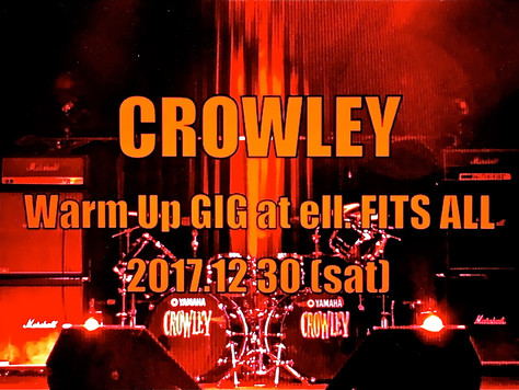 Crowley 復活第一弾 ウォームアップライヴを年末、名古屋にて決行!!!