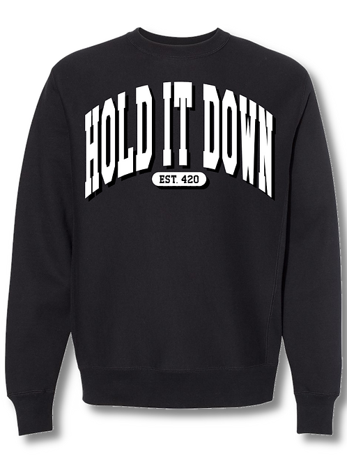 HOLD IT DOWN CREWNECK
