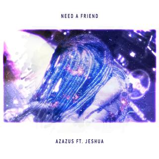 Need A Friend Azazus Cover Art.jpg