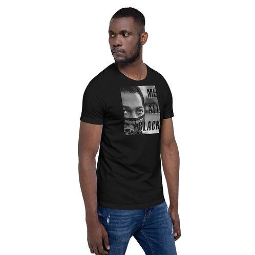 Me All Black Short-Sleeve Unisex T-Shirt