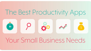 The Best Productivity Apps Your Small Business Needs