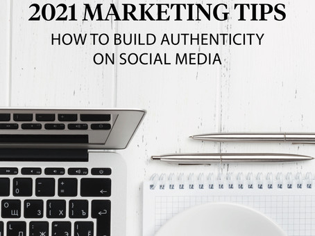 2021 Marketing - Embracing Authenticity on Social Media
