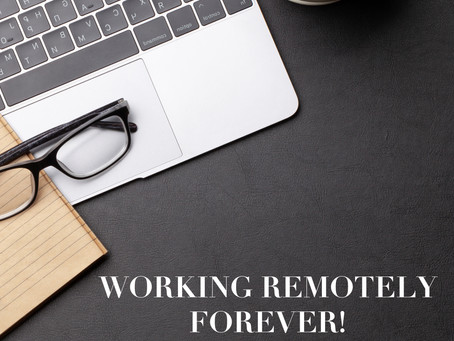 Working Remotely Forever! A Dream Come True?