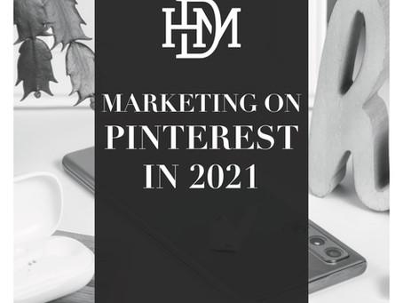Marketing on Pinterest in 2021
