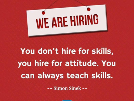Hiring for Attitude, please!