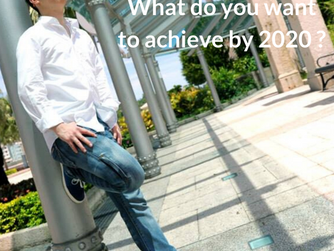What do you want to achieve by 2020?