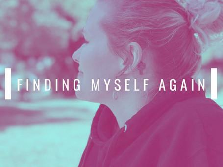 Finding Myself Again