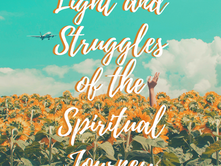 Light and Struggles of a Spiritual Journey