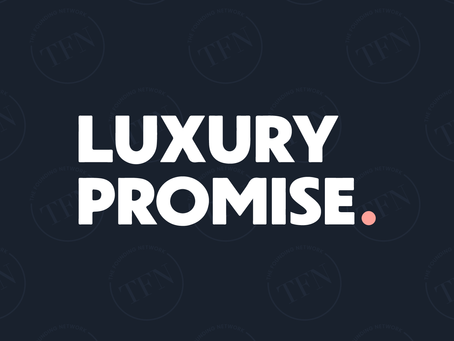 TFN Meets Luxury Promise