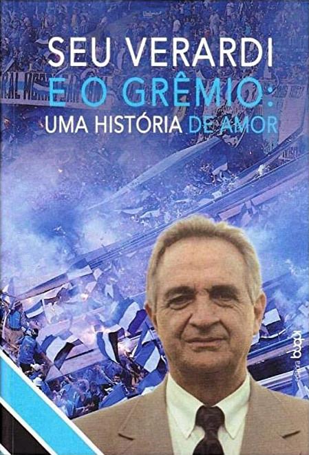"""Capa do livro """"Seu Verardi e o Grêmio: uma história de amor."""