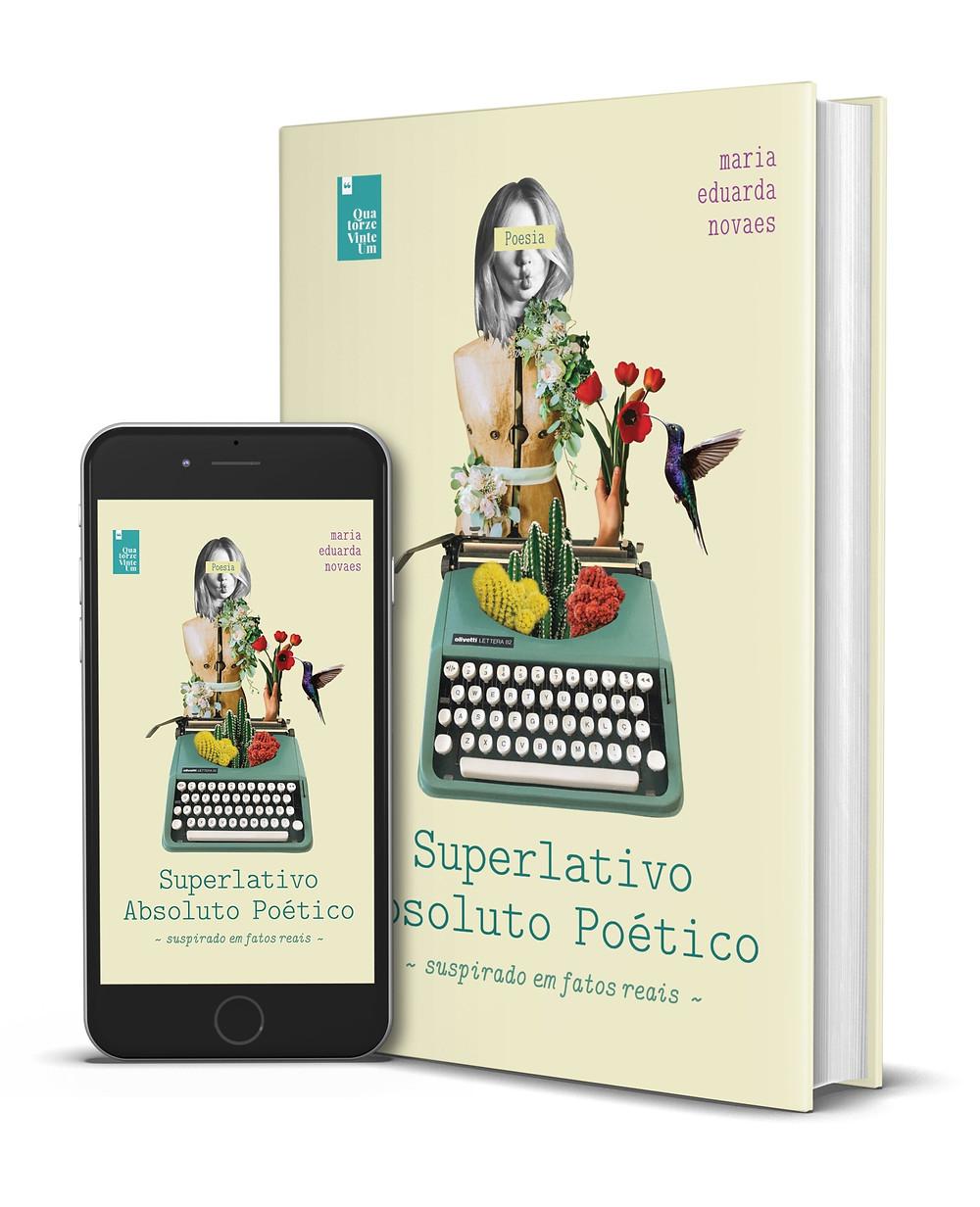 Reprodução da capa do livro Superlativo Absoluto Poético - Suspirado em fatos reais, de Maria Eduarda Novaes, em formato de livro impresso e de livro digital para leitura no celular