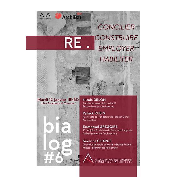 BIALOG #6 : RE- CONCILIER / CONSTRUIRE / EMPLOYER / HABILITER