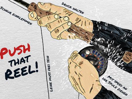 Push that reel!