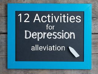 TWELVE ACTIVITIES THAT ALLEVIATE DEPRESSION
