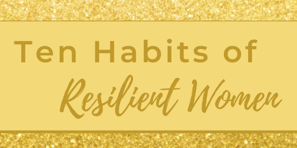 Ten Habits of Resilient Women