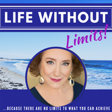 Joan Kaylor's Life Without Limit's Podcast