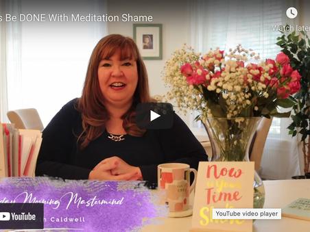 I'm DONE With Meditation Shame