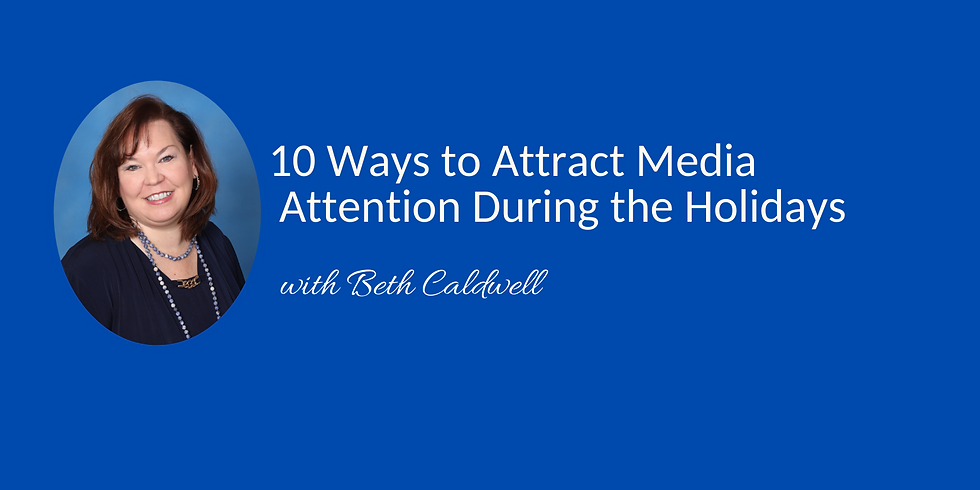 Masterclass: Ten Ways to Attract Media Attention During the Holiday Season