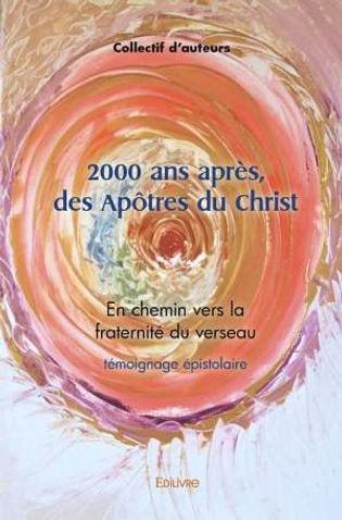 2000 ans après, des apôtres du Christ..j