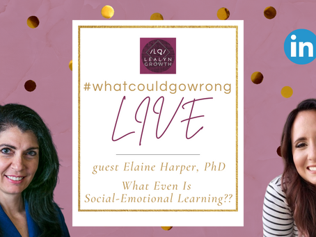 02/04/2021 - LIVE with Elaine Harper, PhD - Socio-Emotional Learning (SEL) | #wcgwLIVE