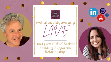 02/13/2021 - LIVE with Michael Robbins - Building Supportive Relationships | #wcgwLIVE