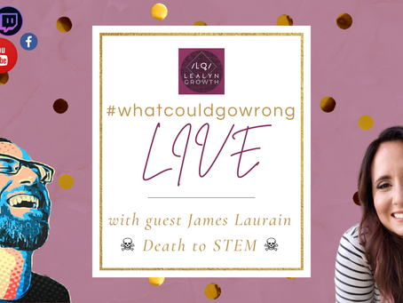 01/23/2021 - LIVE with James Laurain - Death to STEM | #wcgwLIVE