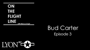 Episode 3 On the Flight Line with Bud Ca