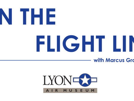 """Marcus to host """"On the Flight Line"""" - a Lyon Air Museum Podcast"""
