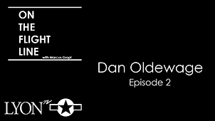 Episode 2 On the Flight Line with Dan Ol