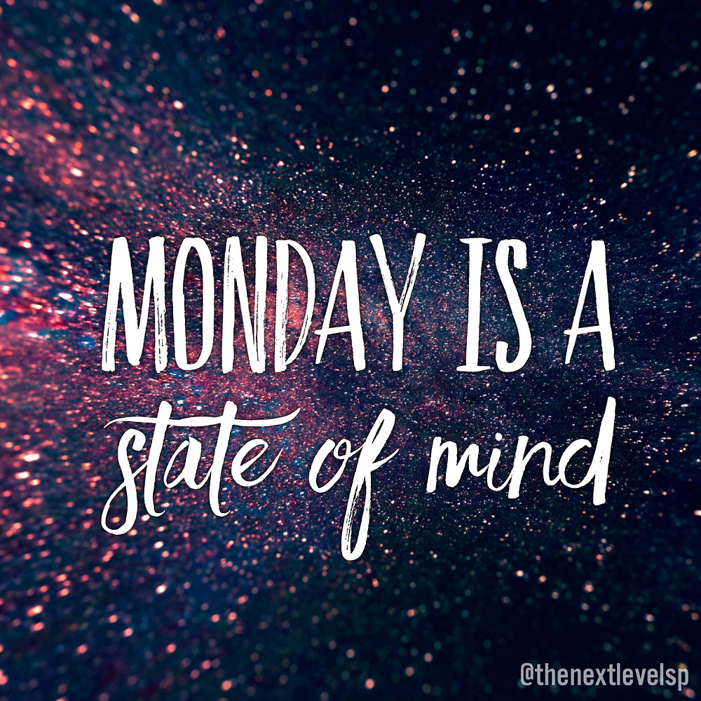 monday is a state of mind next level